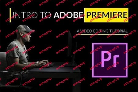 Fstoppers Intro To Video Editing With Adobe Premiere