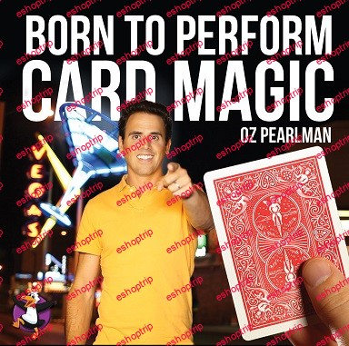 Oz Pearlman Born To Perform Card Magic Updated Edition
