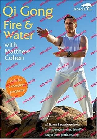 Qi Gong Fire Water with Matthew Cohen Better Version