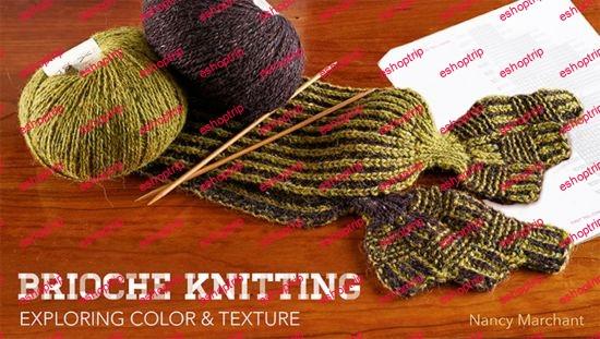 Brioche Knitting Exploring Color Texture