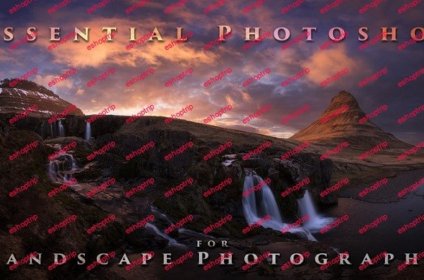Nick Page Essential Photoshop for Landscape Photography