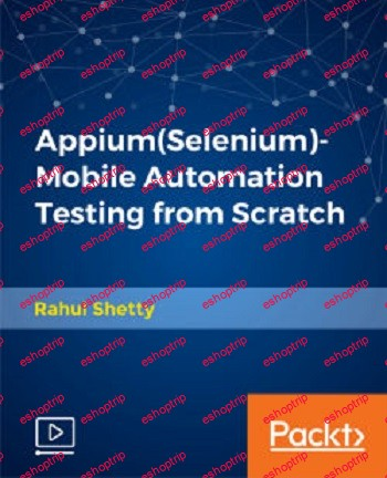 Packt AppiumSelenium Mobile Automation Testing from Scratch