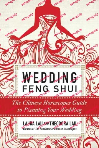 Wedding Feng Shui The Chinese Horoscopes Guide to Planning Your Wedding