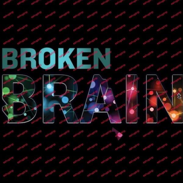 2017 Broken Brain Docuseries
