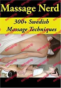 Massage Nerd 300 Awesome Swedish Massage Techniques