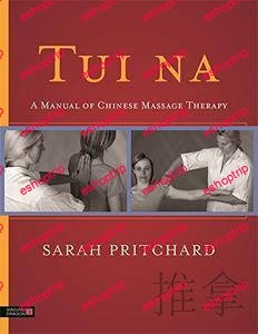 Tui na A Manual of Chinese Massage Therapy by Sarah Pritchard