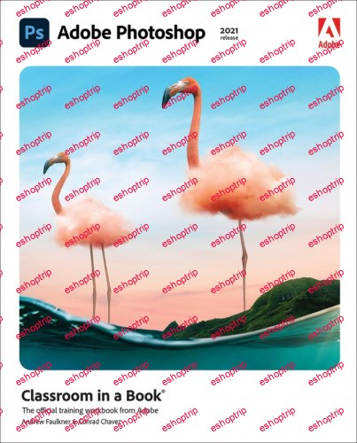 Adobe Photoshop Classroom in a Book 2021 2021 Release Lesson FIles