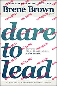 Dare to Lead Brave Work. Tough Conversations. Whole Hearts