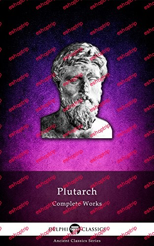 Delphi Complete Works of Plutarch Illustrated Delphi Ancient Classics Book 13