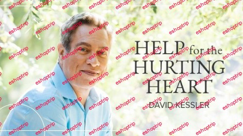 Help for the Hurting Heart with David Kessler