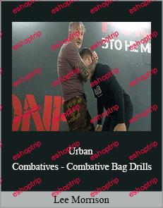 Lee Morrison Urban Combatives Combative Bag Drills