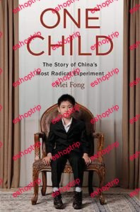 One Child The Story of Chinas Most Radical Experiment