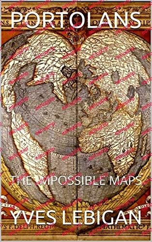 PORTOLANS THE IMPOSSIBLE MAPS