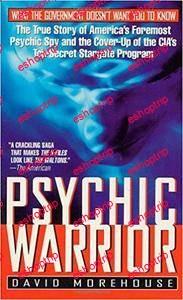 Psychic Warrior The True Story of the CIAs Paranormal Espionage Program