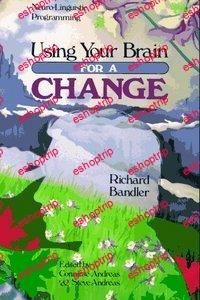 Richard Bandler Using your brain