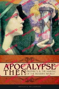 TTC Audio Apocalypse Now Apocalypse Then Prophecy The Creation Of The Modern World
