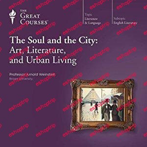TTC Audio The Soul and the City Art Literature and Urban Living