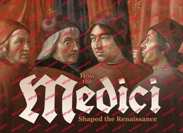 TTC Video How the Medici Shaped the Renaissance