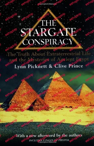 The Stargate Conspiracy The Truth about Extraterrestrial life and the Mysteries of Ancient Egypt by Lynn Picknett