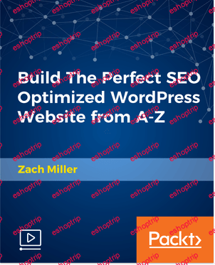 Build The Perfect SEO Optimized WordPress Website from A Z