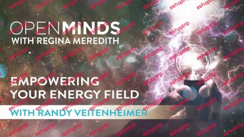 Empowering Your Energy Field with Randy Veitenheimer