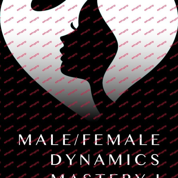 Male Female Dynamics MASTERY I