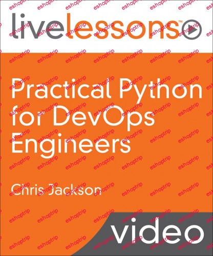 Pearson Practical Python for Devops Engineers Livelessons