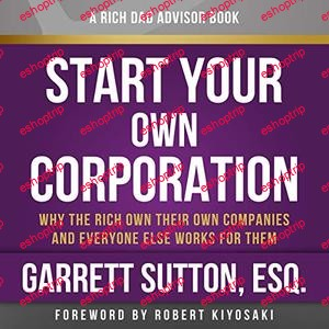 Rich Dad Advisors Start Your Own Corporation 2nd Edition
