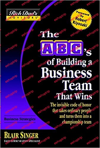 Rich Dads Advisors The ABCs Of Building a Business Team That Wins
