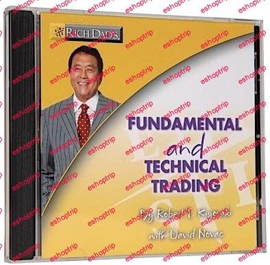 Robert Kiyosaki Fundamental and Technical Trading