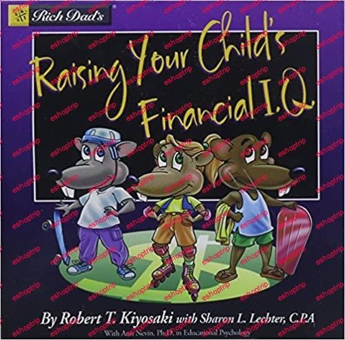Robert Kiyosaki Raising Your Childs Financial IQ