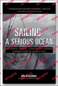 Sailing a Serious Ocean Sailboats Storms Stories and Lessons Learned from 30 Years at Sea