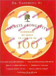 Secrets of Longevity Hundreds of Ways to Live to Be 100