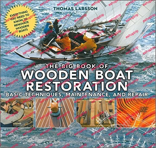 The Big Book of Wooden Boat Restoration Basic Techniques Maintenance and Repair
