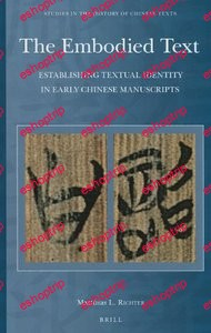 The Embodied Text Establishing Textual Identity in Early Chinese Manuscripts
