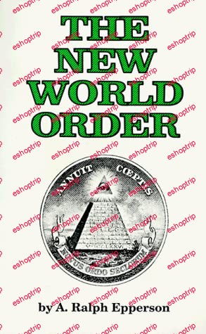 The New World Order By Epperson A. Ralph