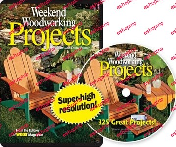 Weekend Woodworking Projects 352 Great Projects CD