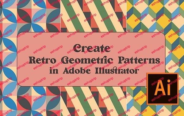 Create Retro Geometric Patterns in Adobe Illustrator