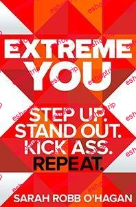 Extreme You Step Up. Stand Out. Kick Ass. Repeat