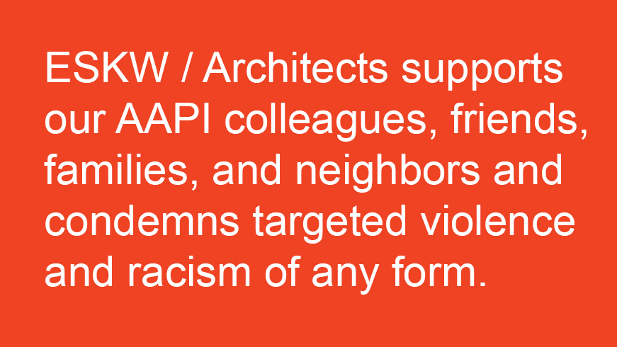 ESKW/Architects supports AAPI and Condemns Violence