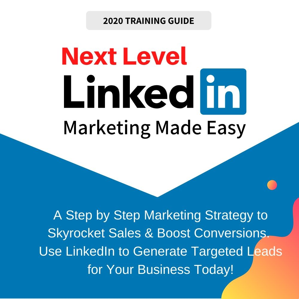 2020 Advanced LinkedIn Marketing Step By Step