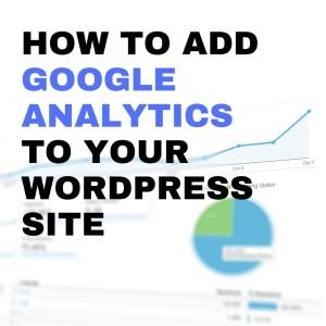 how to add google analytics to your wordpress site