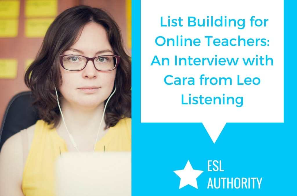 The Importance of List Building for Online Teachers: Cara from Leo Listening