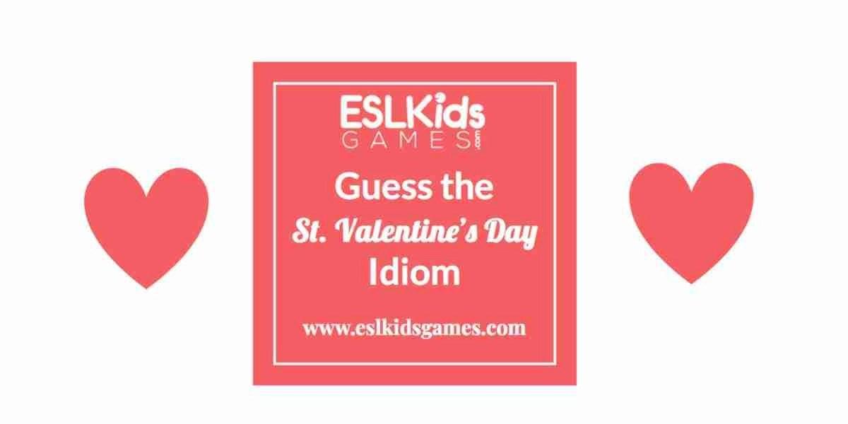ESL Guess The Valentines Day Idiom ESL Kids Games ESL
