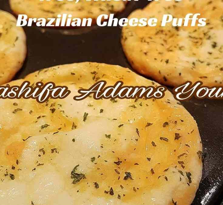 Caashifa's Gluten-free, Grain-free, Wheat-free Brazilian Cheese Puffs