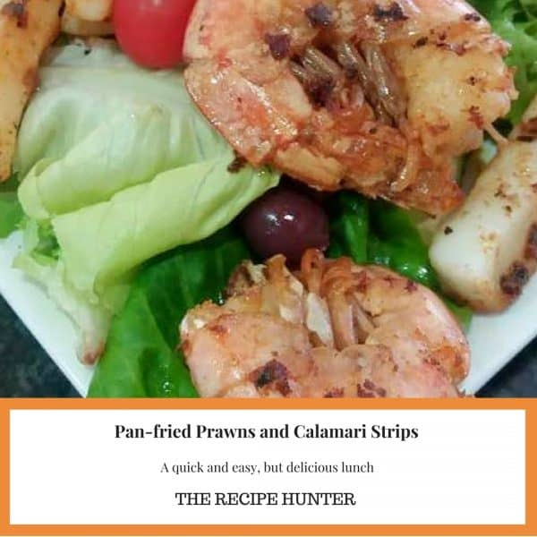 Panfried Prawns and Calamari Strips