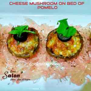 Super Delicious Cheese Mushroom on Bed of Pomelo