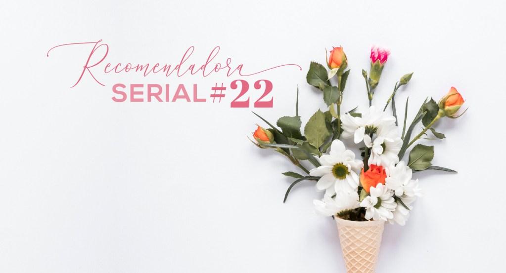 Recomendadora Serial de emprendedoras 22