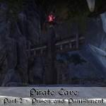 Pirate Cave Part 2 – Prison and Punishment [EU]