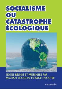 Socialisme ou catastrophe écologique
